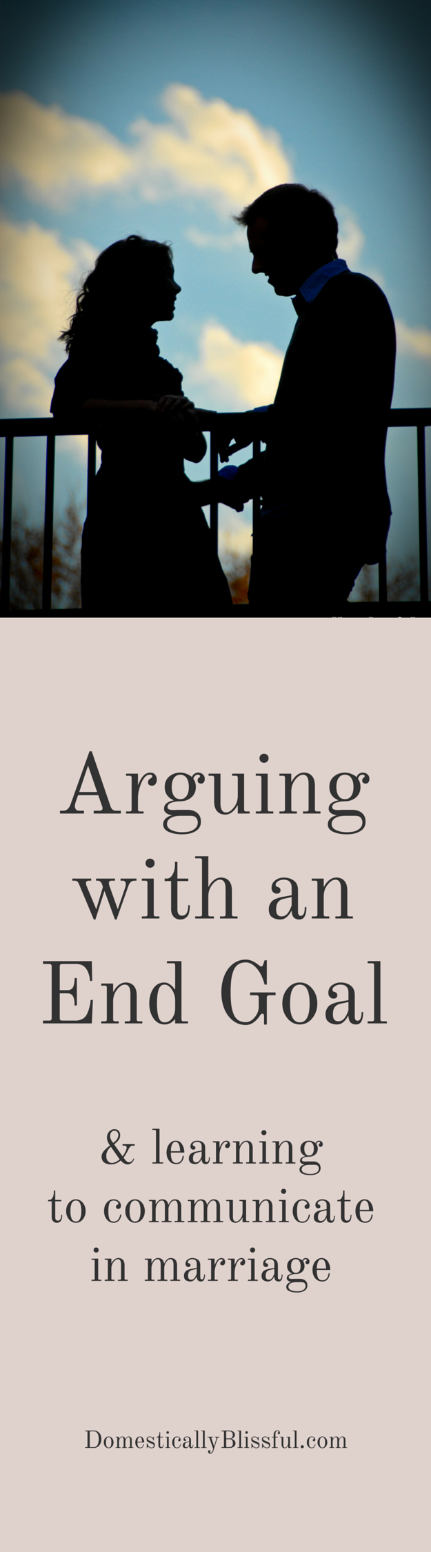Arguing with an End Goal & learning to communicate in marriage