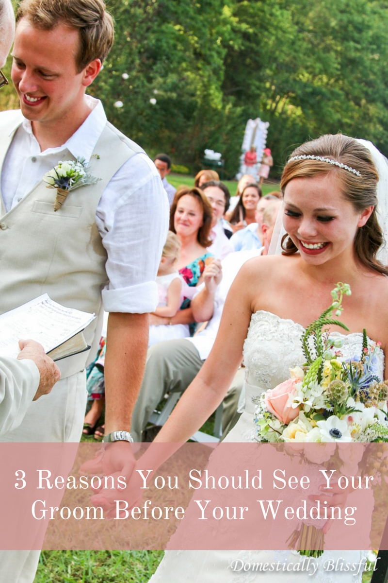 3 Reasons You Should See Your Groom Before Your Wedding