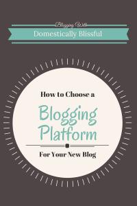 How to Choose a Blogging Platform for Your New Blog