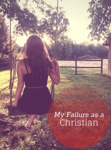 My Failure as a Christian