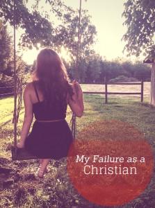 My Failure as a Christian