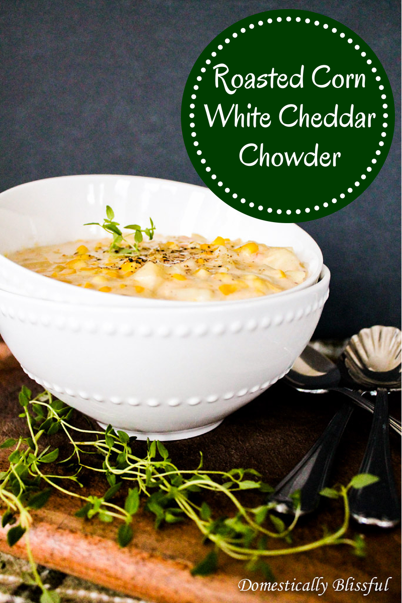 Roasted Corn White Cheddar Chowder