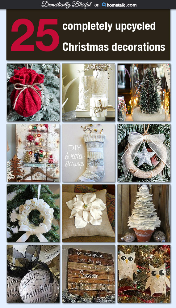 25 Completely Upcycled Christmas Decorations