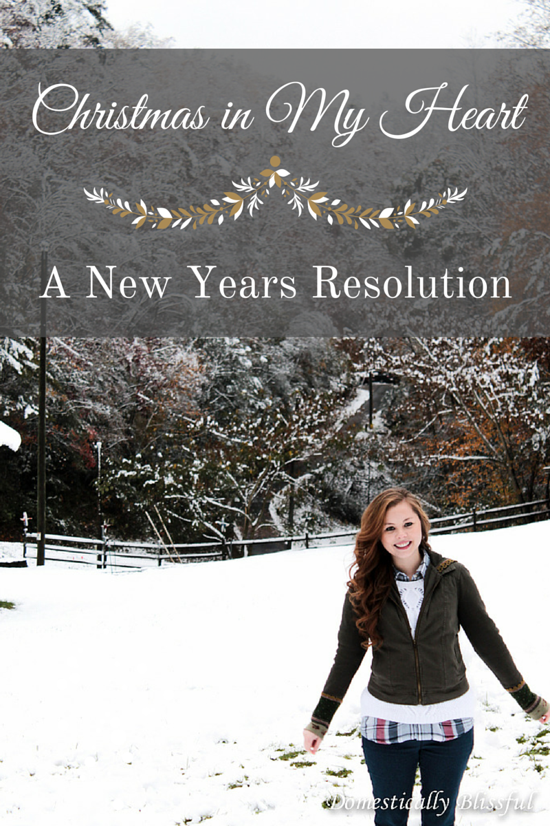 Christmas in My Heart A New Years Resolution