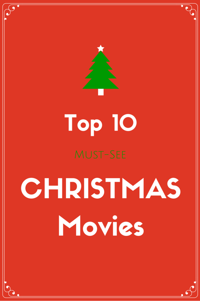 Top 10 Must-See Christmas Movies