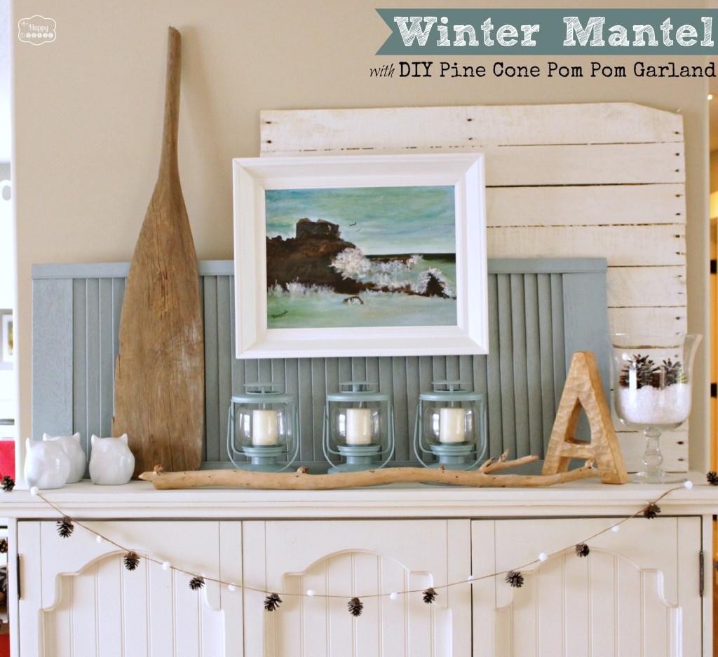 Winter-Mantel-with-DIY-Pine-Cone-Pom-Pom-Garland-by-The-Happy-Housie-1024x938