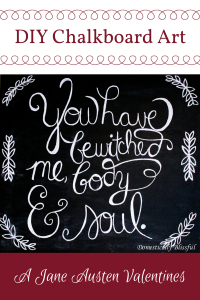 You Have Bewitched Me Body & Soul Chalkboard