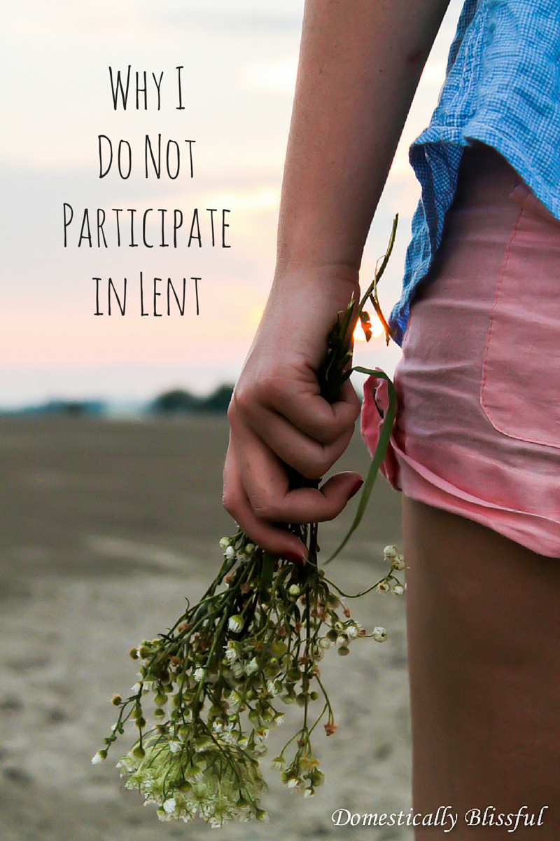 Why I Do Not Participatein Lent