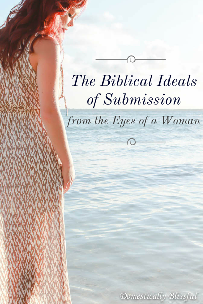The Biblical Ideals of Submission from the Eyes of a Woman