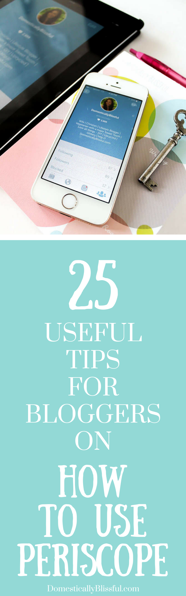 25 Useful Tips for Bloggers on How to Use Periscope