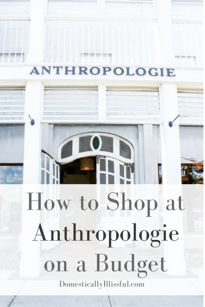 6 tips for shopping at Anthropologie on a budget & how I find deals for $9.95 in Anthro stores!