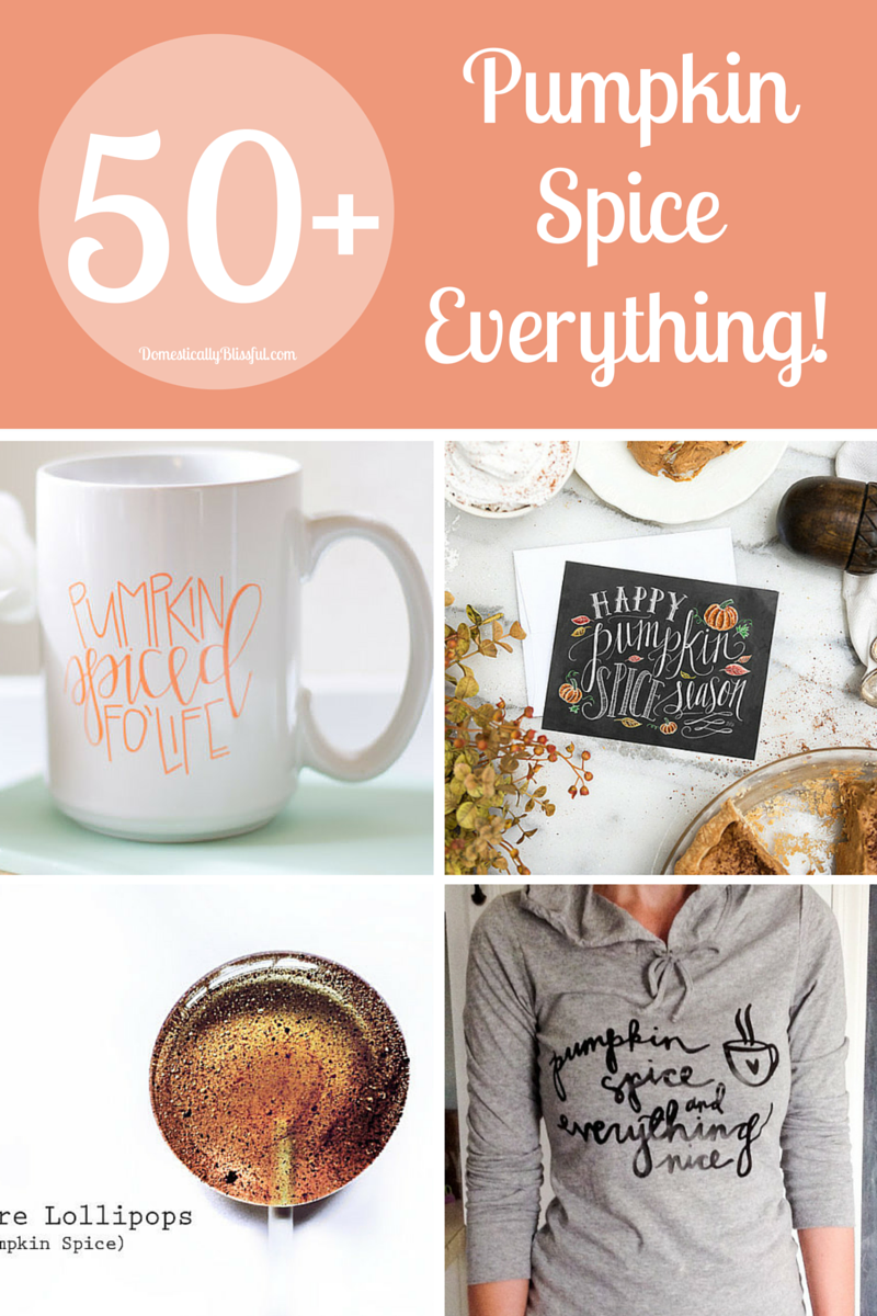 50+ Pumpkin Spice Everything