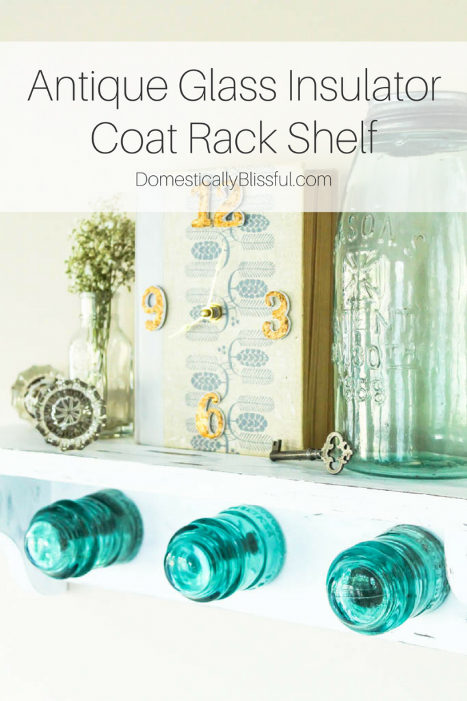 DIY Antique Glass Insulator Coat Rack Shelf for under $10.00!
