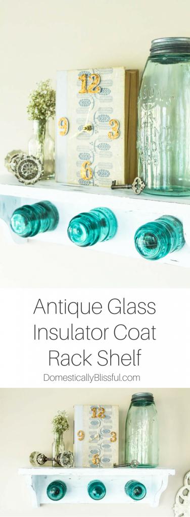 DIY Antique Glass Insulator Coat Rack Shelf for under $10.00!