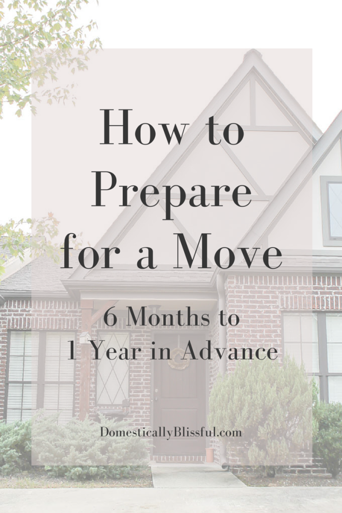 How to Prepare for a Move 6 Months to 1 Year in Advance