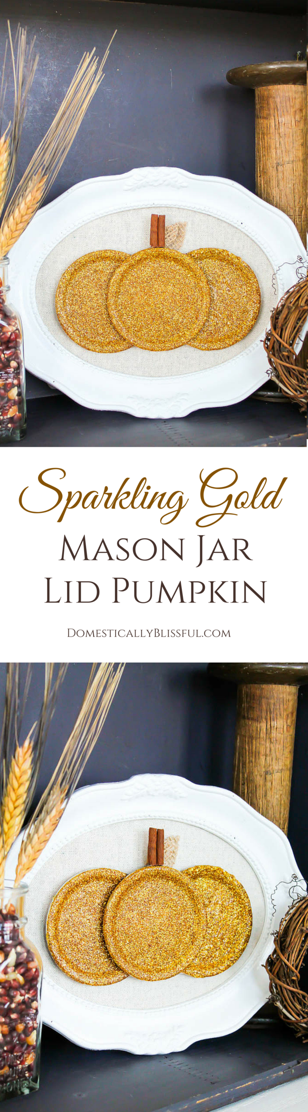 Sparkling Gold Mason Jar Lid Pumpkin tutorial by Domestically Blissful