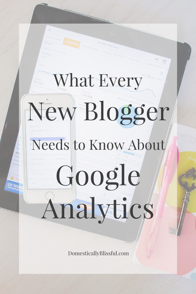 What Every New Blogger Needs to Know about Google Analytics