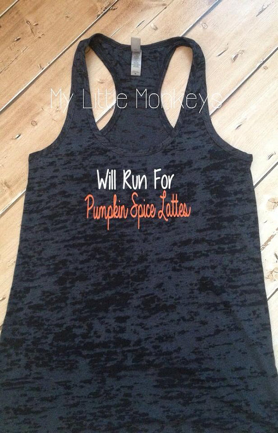 Will Run for Pumpkin Spice Lattes Burnout Racerback Tank