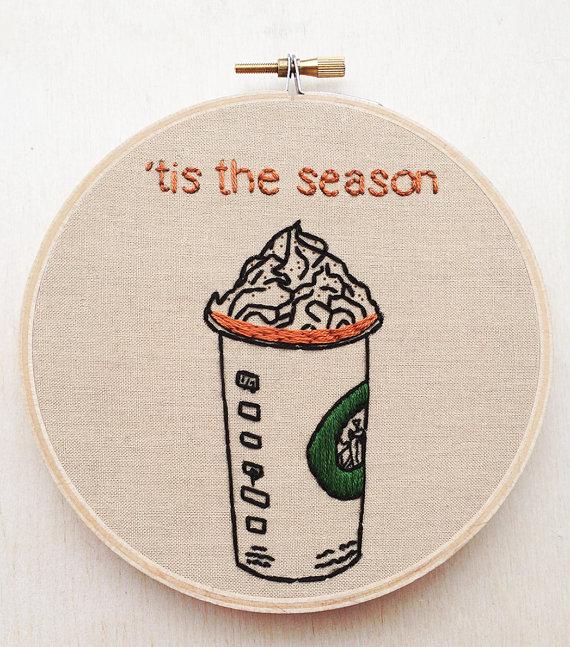 Pumpkin Spice Latte Tis the Season Hand Embroidery Starbucks Art