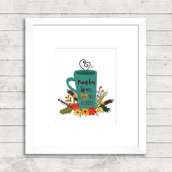 Pumpkin Spice, I Love You a Latte! Printable Art