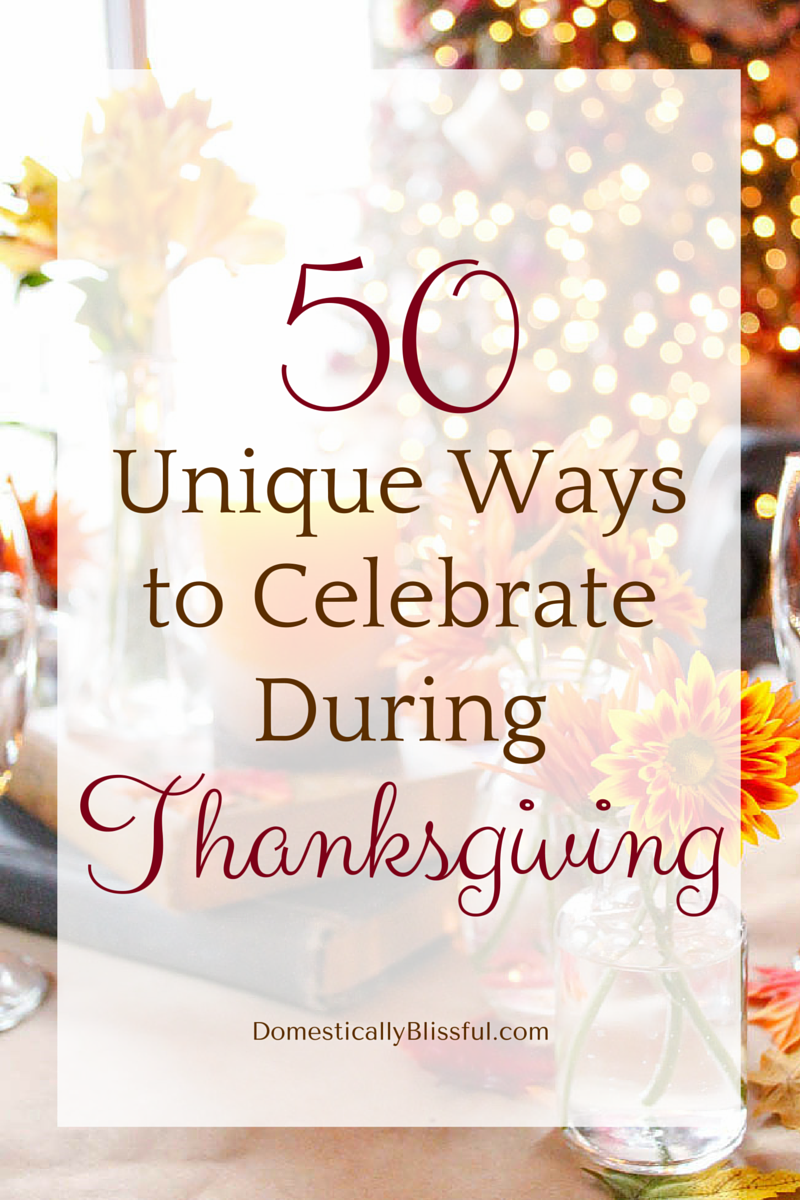 50 Unique Ways to Celebrate During Thanksgiving
