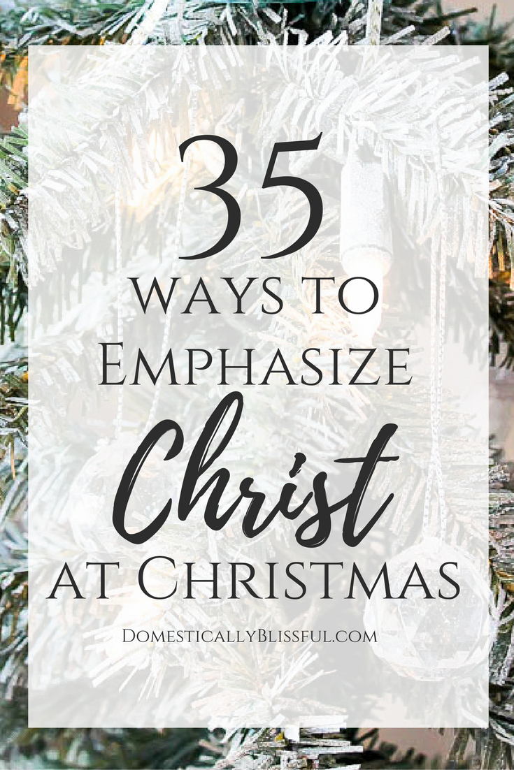 35 Ways to Emphasize Christ in Christmas