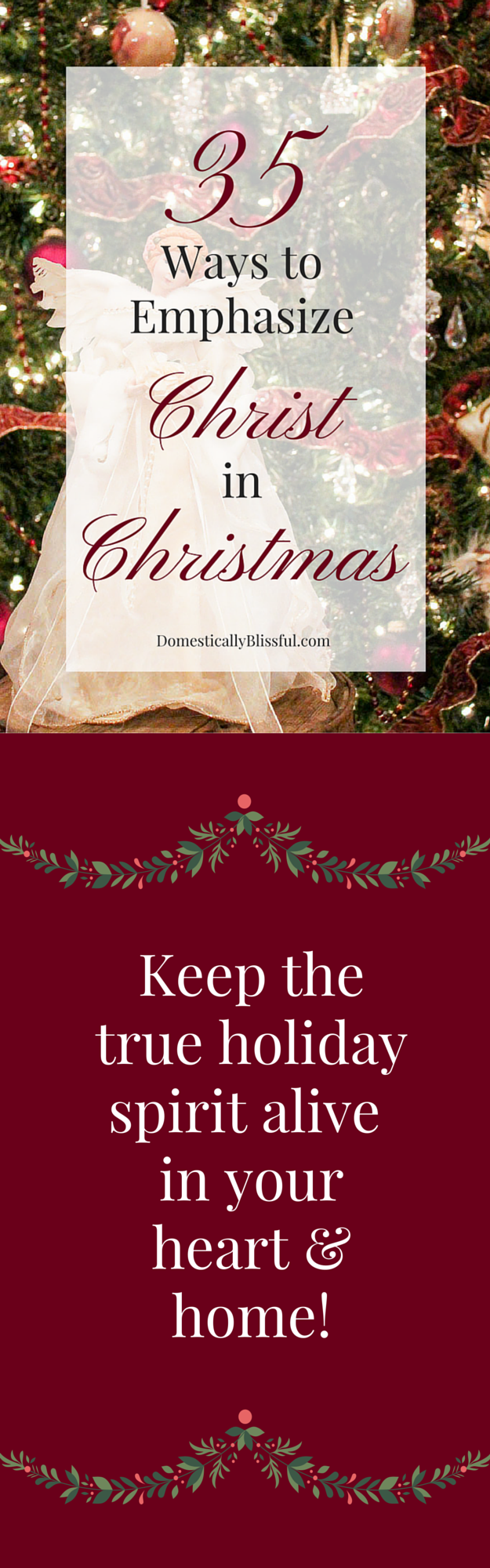 35 Ways to Emphasize Christ in Christmas in order to keep the true holiday spirit alive in your heart & home!