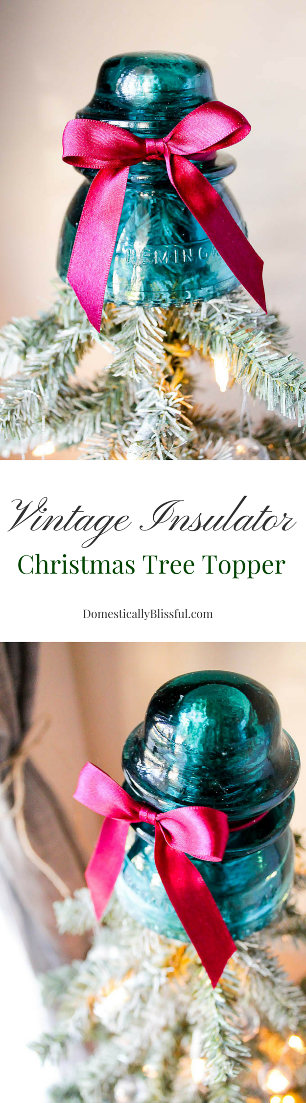 Create a Vintage Insulator Christmas Tree Topper in just a few minutes to enjoy all season long