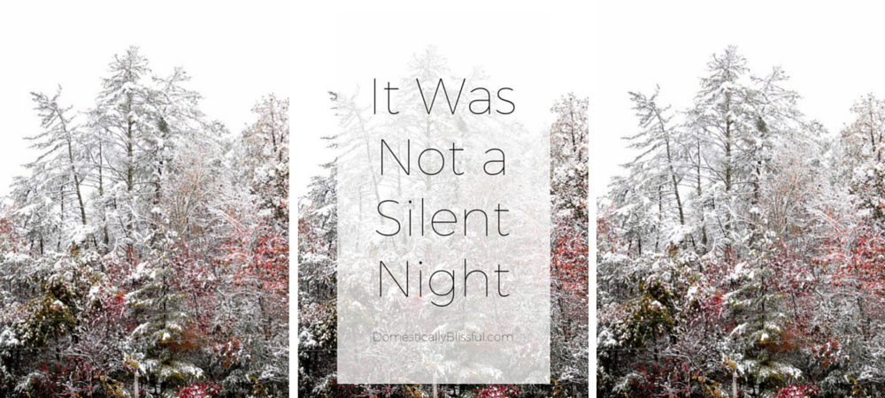 It Was Not a Silent Night