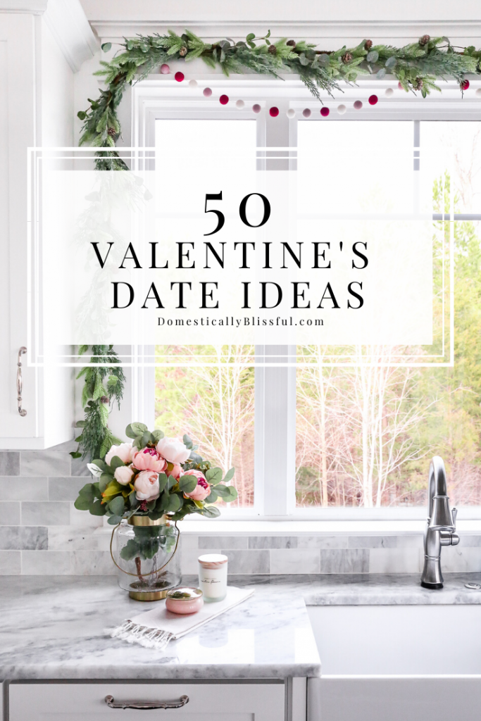 50 Valentine's Date Ideas for the month of love to enjoy with your special someone this February!