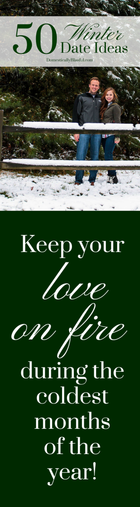 50 Winter Date Ideas to keep your love on fire during the coldest months of the year