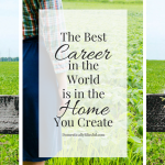 The Best Career in the World is in the Home You Create