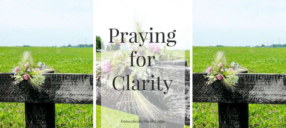 Praying for Clarity