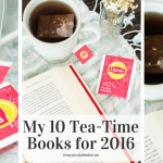 My 10 Tea-Time Books for 2016