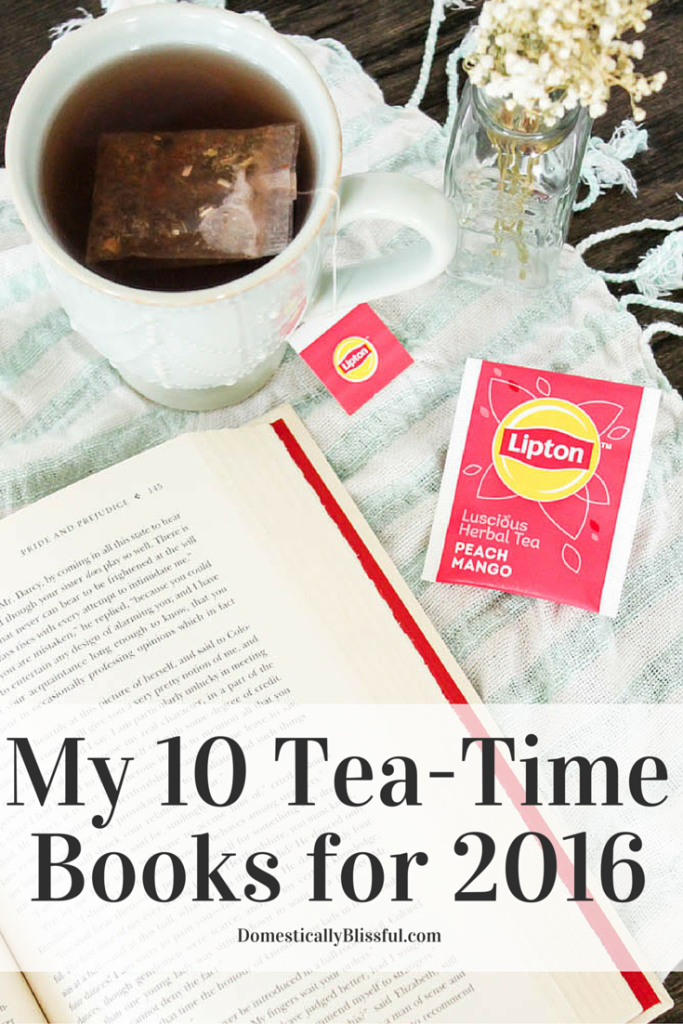 My 10 Tea-Time Books for 2016 include a few classics, biographies, & a guilty pleasure.