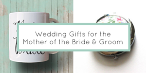 10 Special Wedding Gifts for the Mother of the Bride & Groom