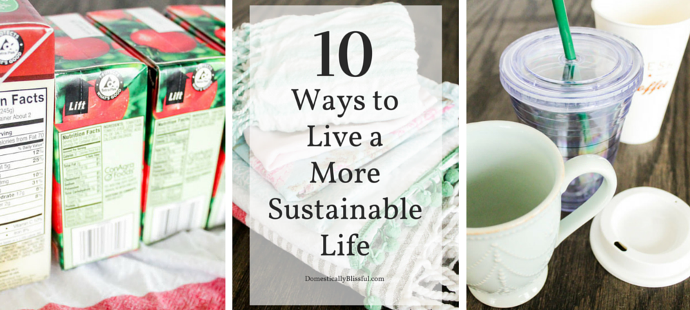 10 Ways to Live a More Sustainable Life