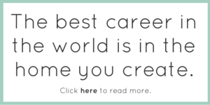 The best career in the world is in the home you create. Cick here ot read more.