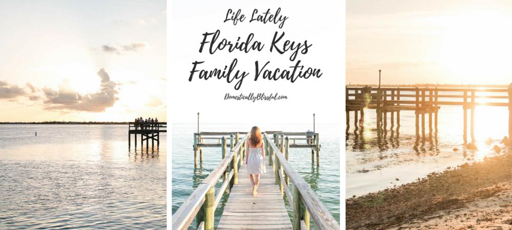 Life Lately: Florida Keys Family Vacation Summer 2016