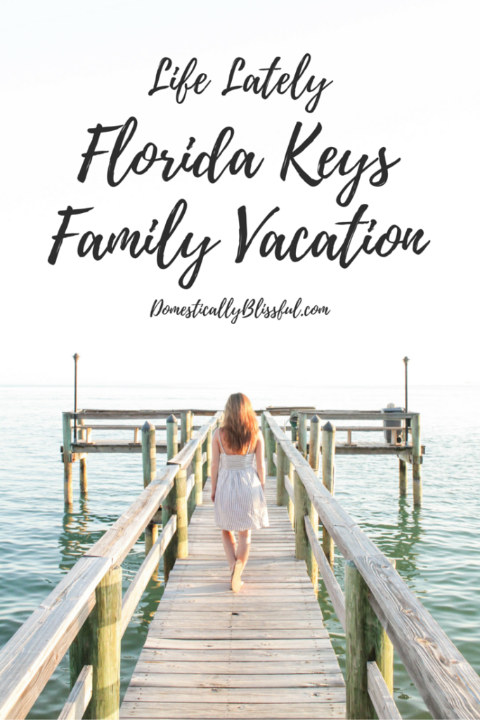 A little life lately with pictures from our Florida Keys Family Vacation.