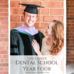 Life Lately: Dental School Year Four