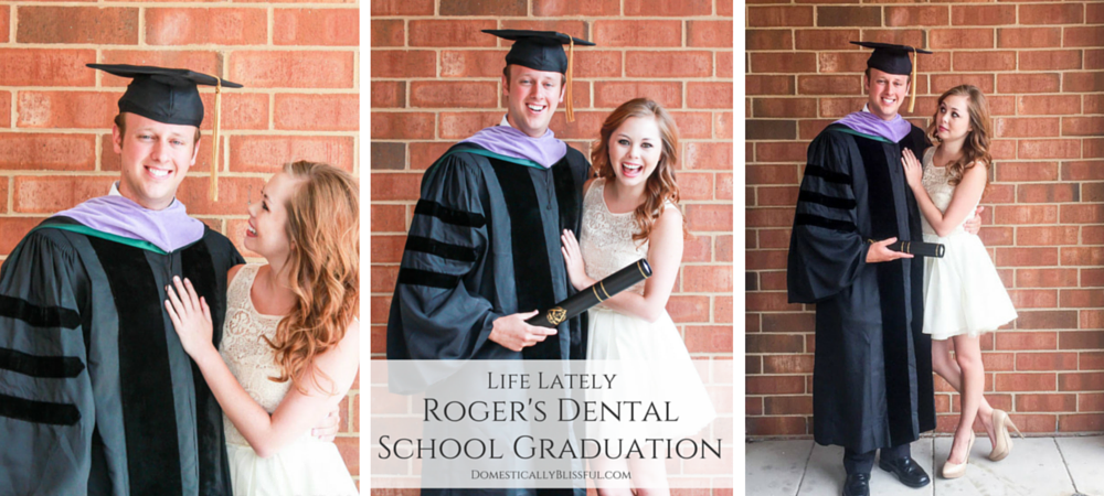 Life Lately: Roger's Dental School Graduation