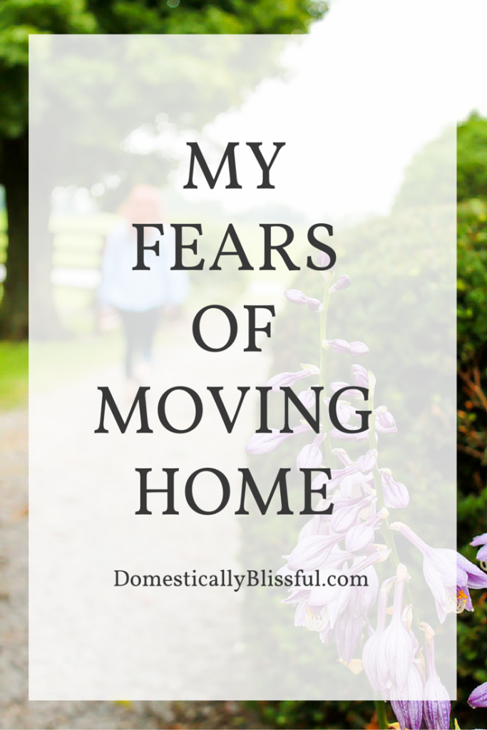 A little confession about my fears of moving home.