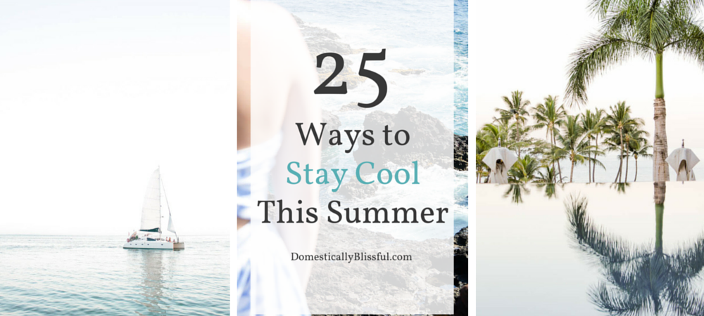 25 Ways to Stay Cool This Summer