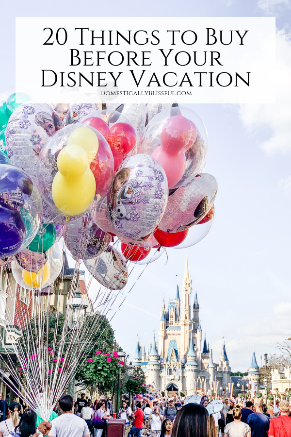 20 Things to Buy Before Your Disney Vacation to be prepared for fun & save money in the parks.