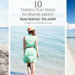 10 Things You Need to Know about Mackinac Island