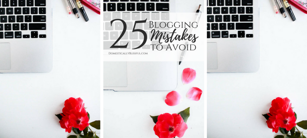 25 Blogging Mistakes to Avoid