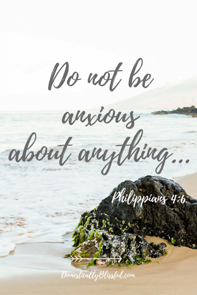 Do not be anxious about anything...