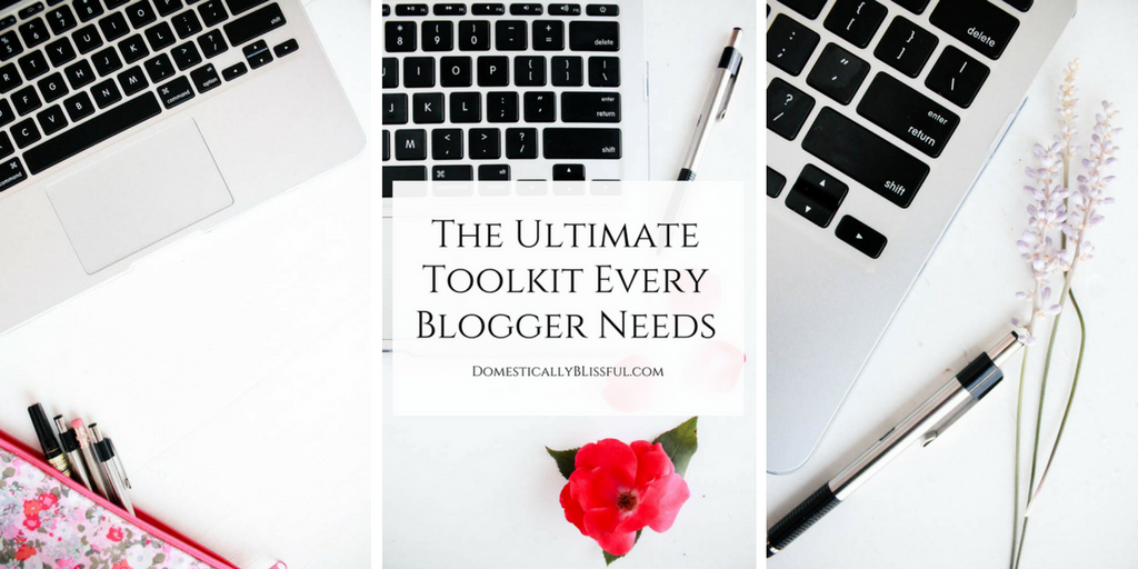 The Ultimate Toolkit Every Blogger Needs