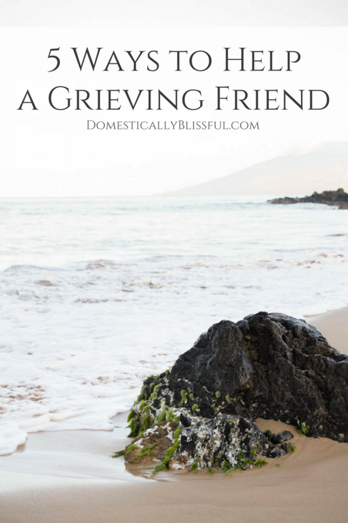 5 ways to help a grieving friend domestically blissful